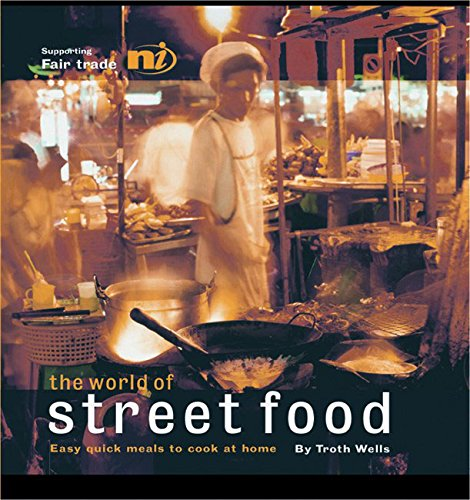 The World Of Street Food  Troth Wells