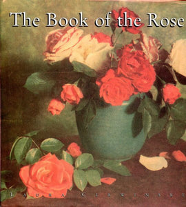 The Book Of The Rose  Laura Cerwinske