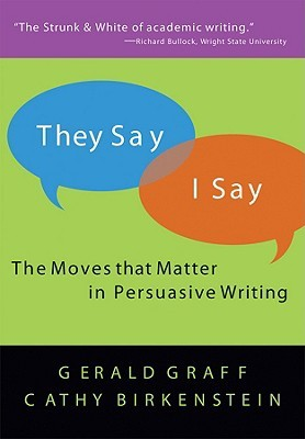 They Say. I Say  Gerald Graff  Cathy Birkenstein