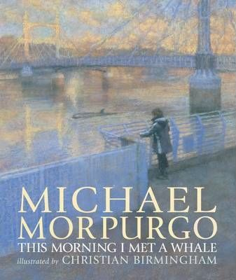 This Morning I Met A Whale  Michael Morpurgo