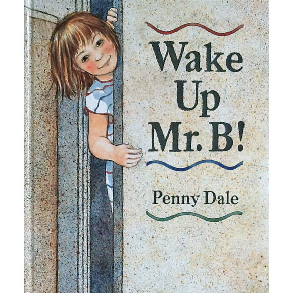 Wake Up Mr.B!  Penny Dale