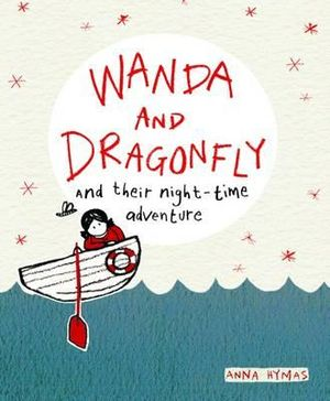 Wanda And Dragonfly And Their Night - Time Adventure  Anna Hymas