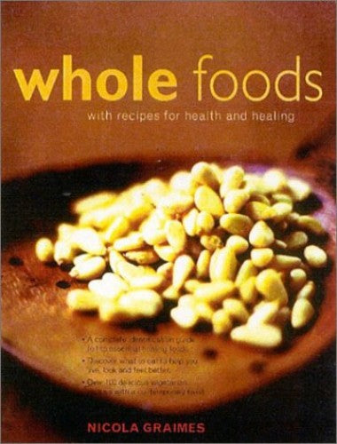 Whole Foods With Recipes For Health And Healing  Nicola Graimes
