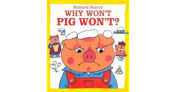 Why Won't Pig won't?  Richard Scarry