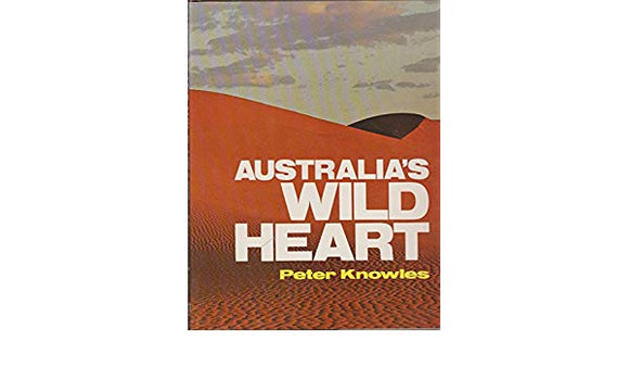 Australia's Wild Heart  Peter Knowles