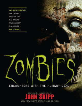 Zombies Encounters With The Hungry Dead  John Skippp
