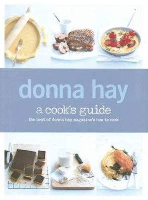 A Cook's Guide  Donna Hay