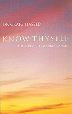 Know Thyself  Dr Craig Hassed