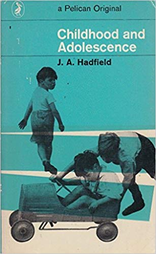 Child and Adolescence - J. A. Hadfield