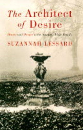 The Architect Of Desire  Suzannah Lessard