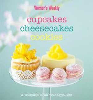 The Australian Women's Weekly: Cupcakes Cheesecakes Cookies  ACP Books