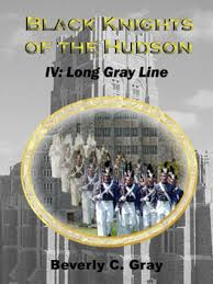 black Knights of the Hudson IV: Long Gray Line  Beverly C. Gray