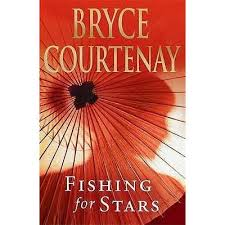 Bryce Courntenay  Fishing for Stars