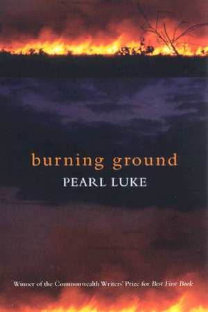 Burning Ground  Pearl Luke