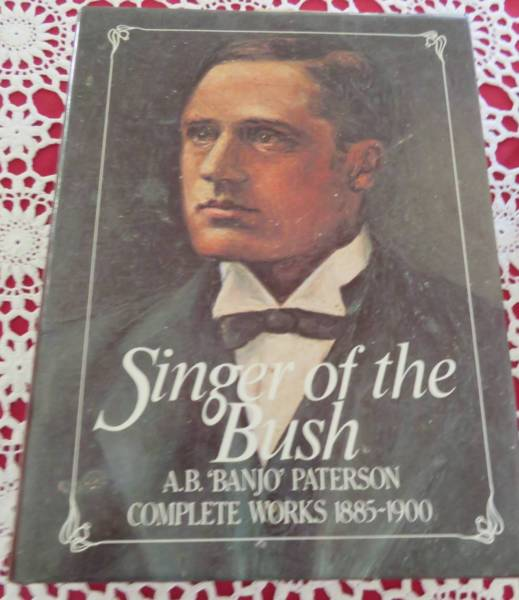 Singer of the Bush: Complete Works 1885-1900 - A. B. 'Banjo' Paterson