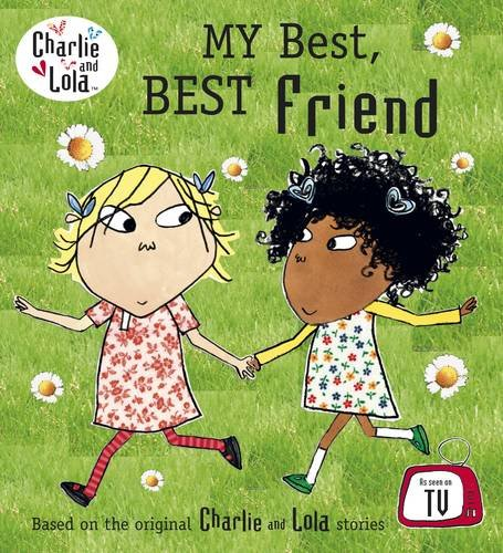 Charlie and Lola; My best, best friend characters created by Lauren Child