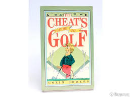 The Cheat's Guide to Golf  Colin Bowles