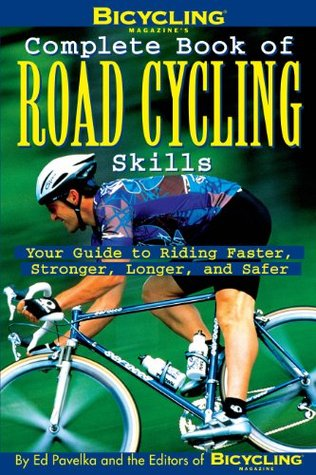 Complete book of ROAD CYCLING skills - Ed Pavelka