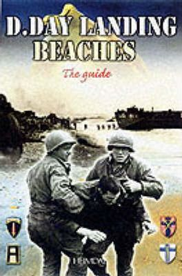 The D-Day Landing Beaches  Georges Bernage