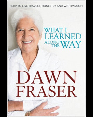 What I Learned Along the Way by Dawn Fraser