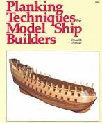 Planking Techniques for Model Ship Builders  Donald Dressel