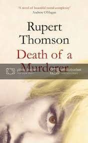 Death of a Murderer   Rupert Thomson