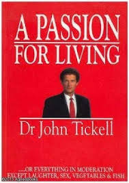 A Passion for Living  Dr John Tickell