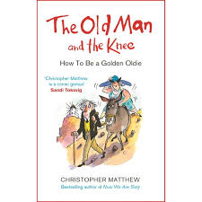 The Old Man and the Knee  Christopher Matthew