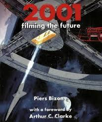 2001: Filming the future   Piers Bizony