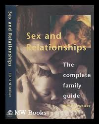 Sex and Relationships Richard Walker BSc,PhD