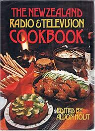 The New Zealand Radio & Television Cookbook  Alison Holst