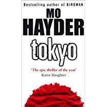 Mo Hayder Tokyo  Michael Connelly