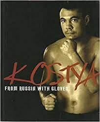 Kostya From Russia with Gloves   Kostya Tszyu with Malcolm Andrews