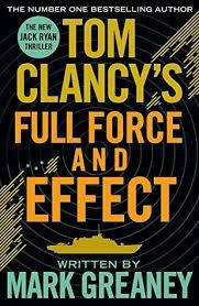 Tom Clancy's Full Force and Effect    Mark Greaney
