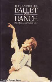 The Ballet and Dance - Peter Brinson and Clement Crisp
