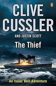 The Thief  Clive Cussler and Justin Scott