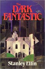 The Dark Fantastic   Stanley Ellin