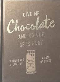 Give Me Chocolate and no one gets hurt!
