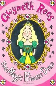 The Magic Princess Dress - Gwyneth Rees