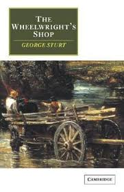 The Wheelwright's Shop  George Sturt