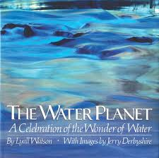 The Water Planet  Lyall Watson  Jerry Derbyshire