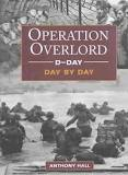 Operation Overlord D-Day  Anthony Hall