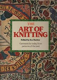 The Art of Knitting  Eve Harlow