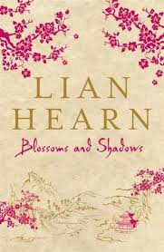 Blossoms and Shadows  Lian Hearn