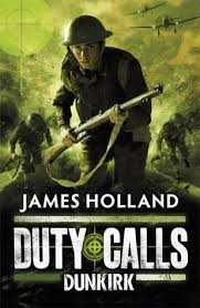 Dunkirk Duty Call #1 - James Holland