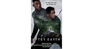 After Earth Adapted by Peter David  Story by Wil Smith