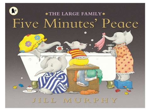 The Large Family: Five Minutes' Peace  Jill Murphy