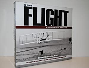 The Story of Flight. The Development of Aviation Through the Ages - Stephen Woolford and Carl Warner