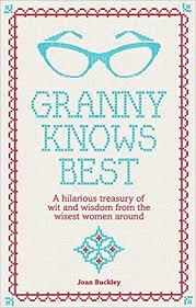 Granny Knows Best  Joan Buckley