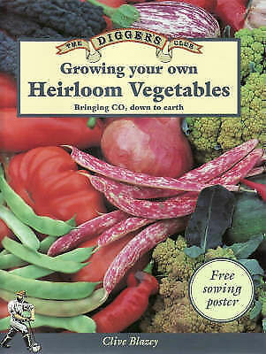 The Digger's Club: Growing Your Own heirloom Vegetables  Clive Blazey